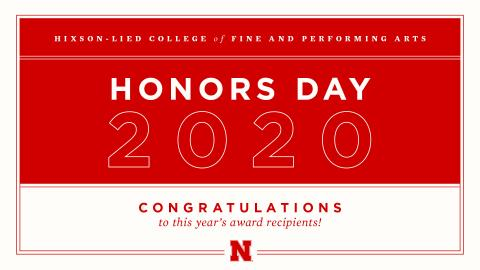 The Hixson-Lied College of Fine and Performing Arts congratulates the outstanding students, faculty, staff and alumni, who are recipients of our Honors Day awards this year.