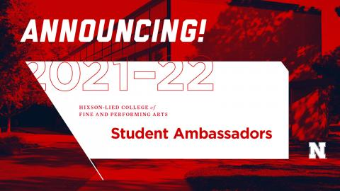 The Hixson-Lied College of Fine and Performing Arts has selected 18 undergraduate students to be Hixson-Lied College Student Ambassadors for 2021-2022.
