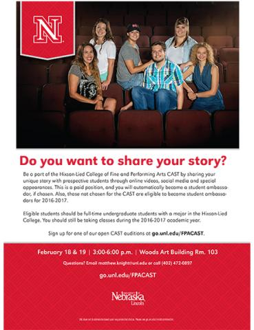 Fine and Performing Arts undergraduates are encouraged to sign up for an open audition timeslot on Feb. 18-19 to become a member of our 2016-2017 CAST. Sign up at go.unl.edu/fpacast.
