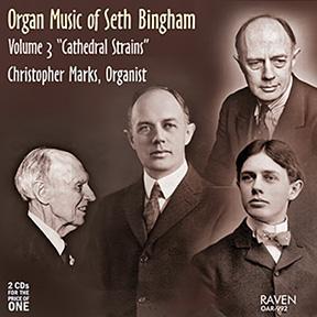 "Christopher Marks' newest CD, ""Organ Music of Seth Bingham, Vol. 3 'Cathedral Strains.'"""