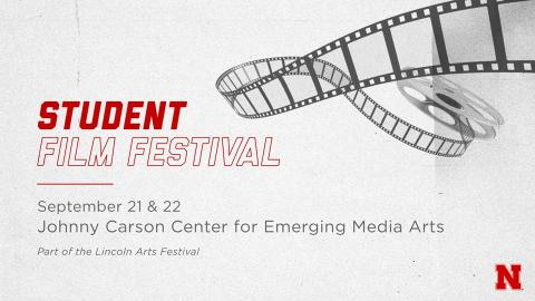 The Johnny Carson Center for Emerging Media Arts is hosting a Student Filmmaker Festival to show works from our students, past and present, during the Lincoln Arts Festival on Sept. 21-22.