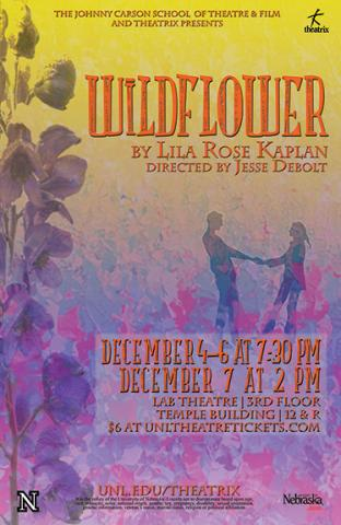 "Performances of ""Wildflower"" are Dec. 4-6 at 7:30 p.m. and Dec. 7 at 2 p.m. in the Lab Theatre."
