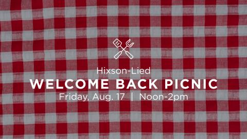 The Hixson-Lied College of Fine and Performing Arts Welcome Back Picnic is Aug. 17.