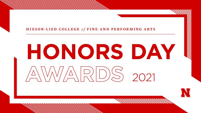 The Hixson-Lied College of Fine and Performing Arts has announced the recipients of its 2021 Honors Day awards.