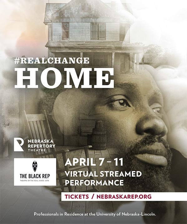 """The Nebraska Rep presents virtual streaming performances of the St. Louis Black Rep's production of """"Home"""" April 7-11."""