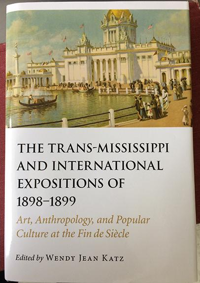 "Associate Professor of Art History Wendy J. Katz is the editor of the new book, ""The Trans-Mississippi and International Expositions of 1898-1899: Art, Anthropology and Popular Culture at the Fin De Siècle,"" published by the University of Nebraska Press."