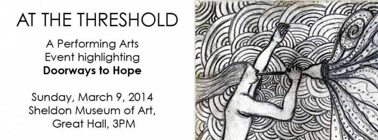 """AT THE THRESHOLD"", at the Sheldon Museum of Art, March 9th at 3pm"
